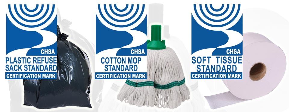 For peace-of-mind look for the CHSA logo on mop heads, refuse sacks and your paper supplies